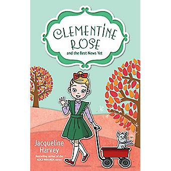 Clementine Rose and the Best News Yet 15 by Jacqueline Harvey - 97801