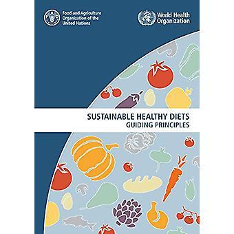 Alimentation saine durable - Principes directeurs par l'alimentation et l'agriculture