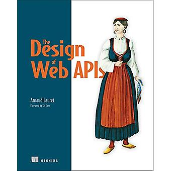 The Design of Web APIs by Arnaud Lauret - 9781617295102 Book