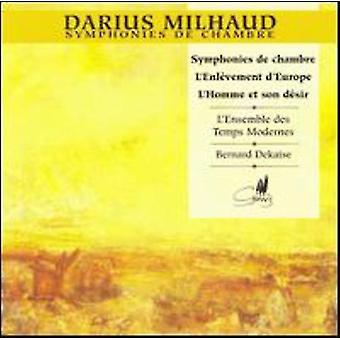 D. Milhaud - Milhaud: Symphonie De Chambre; L'Enl Vement D'Europe; L'Homme Et Son D Sir [CD] USA import