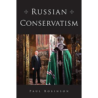 Russian Conservatism by Robinson & Paul