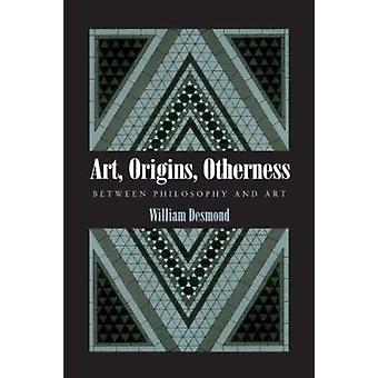 Art - Origins - Otherness - Between Philosophy and Art by Professor Wi