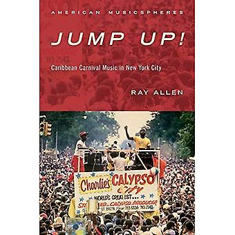 Jump Up!: Caribbean Carnival Music in New York� (American Musicspheres)