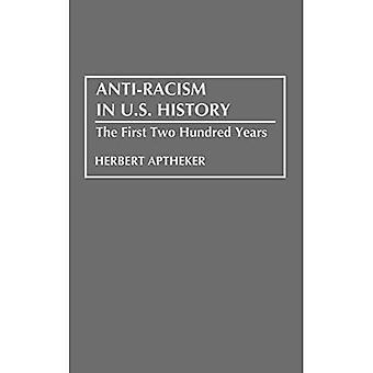 Anti-racisme in de Amerikaanse geschiedenis: De eerste tweehonderd jaar (bijdragen in de Amerikaanse geschiedenis)