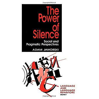 The Power of Silence: Social and Pragmatic Perspectives, Vol. 1