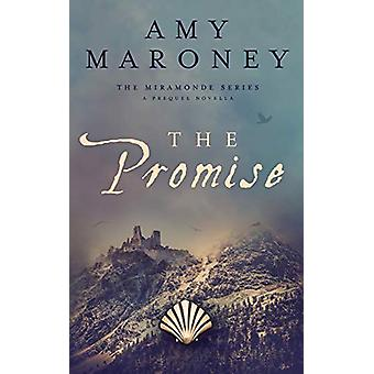 The Promise - A Prequel Novella - The Miramonde Series by Amy Maroney