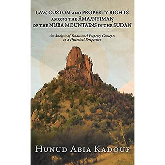 Law - Custom and Property Rights Among the Ama/NyimaN Of the Nuba Mou