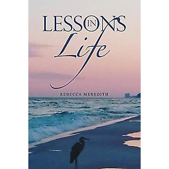 Lessons in Life by Rebecca Meredith - 9781483499086 Book