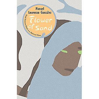 Flower of Sand by Manuel Lourenzo Gonzalez - 9789543840755 Book