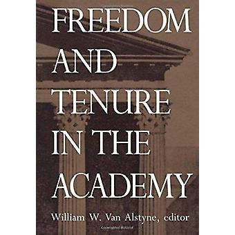Freedom and Tenure in the Academy by Van Alstyne - William W. (EDT) -
