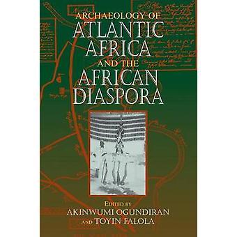 Arkeologi av Atlantic Afrika och den afrikanska diasporan av Ogundiran & frågas