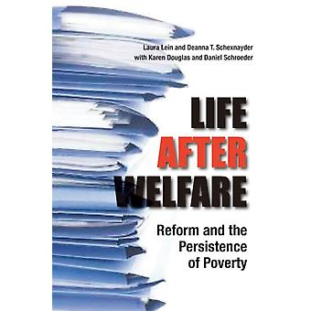 Life After Welfare Reform and the Persistence of Poverty