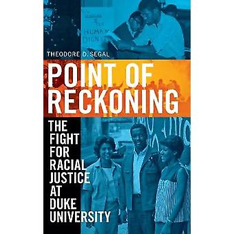 Point of Reckoning The Fight for Racial Justice at Duke University
