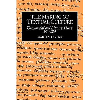 The Making of Textual Culture : Grammatica and Literary Theory 350-1100