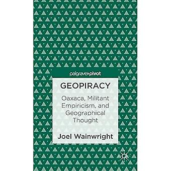 Geopiracy: Oaxaca, Militant Empiricism, and Geographical Thought