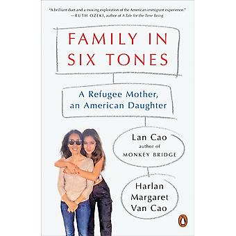 Family In Six Tones by Lan Cao