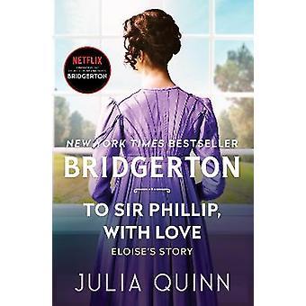To Sir Phillip with Love Bridgerton 5 Bridgertons