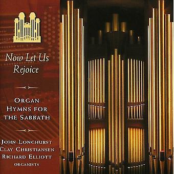 Longhurst/Christiansen/Elliott - Now Let Us Rejoice: Organ Hymns for the Sabbath [CD] USA import