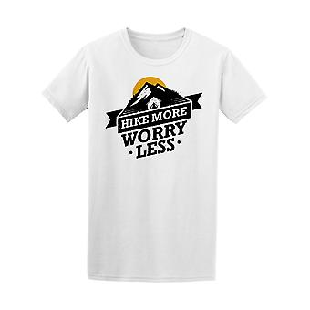 Hike More Worry Less Hiking Quote Tee Men's -Image by Shutterstock
