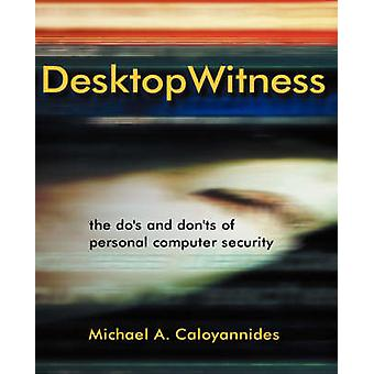 Desktop Witness - The Do's and Don'ts of Personal Computer Security by