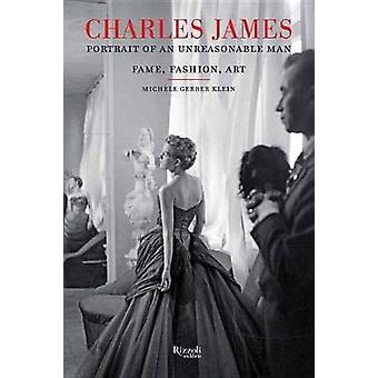 Charles James - Portrait eines unvernünftigen Mann - Fame - Mode - Kunst