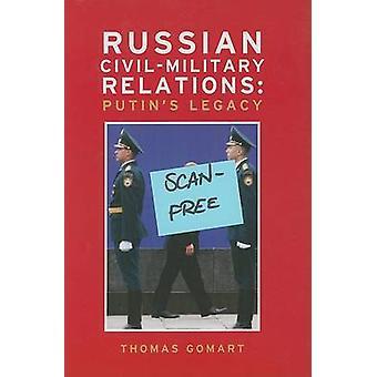 Russischen Civil-Military Relations - Putin Vermächtnis von Thomas Gomart - 9