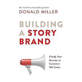Budynek Storybrand - wyjaśnienie wiadomości, dzięki czemu klienci będą słuchać