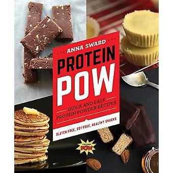 Protein Pow - Quick and Easy Protein Powder Recipes by Anna Sward - 97