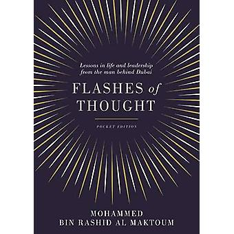 Flashes of Thought - Lessons in Life and Leadership from the Man Behin