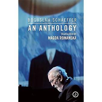 Boguslaw Schaeffer - une anthologie de Boguslaw Schaeffer - Magda Romains