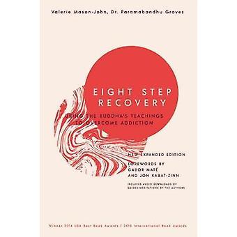 Kahdeksan vaihetta Recovery - käyttäen Buddhan erilaisia opetuksia voittaa himo