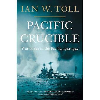 Pacific Crucible: Krigen til søs i Stillehavet, 1941-1942