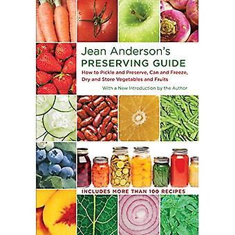 Jean Anderson's Preserving Guide: How to Pickle and Preserve, Can and Freeze, Dry and Store Vegetables and Fruits
