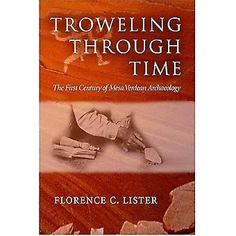 Troweling ajallisesti: Mesa Verden arkeologia ensimmäisen vuosisadan