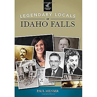Legendary Locals of Idaho Falls
