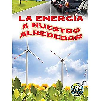 La Energia un Nuestro Alrededor (énergie All Around) (Mi Biblioteca de Ciencias (My Science Library 3-4) 3-4)
