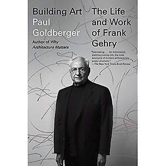 Bâtiment Art: La vie et le œuvre de Frank Gehry