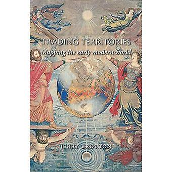 Territori di trading: Mapping the Early Modern World