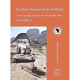 Östlichen Sudan in seiner Umgebung: die Archäologie der einen Region weit aus dem Niltal (Cambridge Monographien in afrikanische Archäologie)