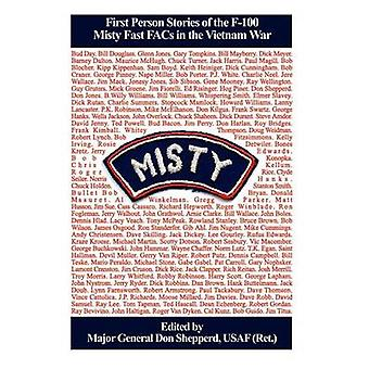 Misty  First Person Stories of the F100 Fast FACs in the Vietnam War by Shepperd & USAF Ret . Major General Don