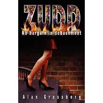 Zudd No Bargain in Debasement by Grossberg & Alan