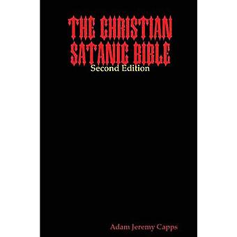 The Christian Satanic Bible by Jeremy Capps & Adam