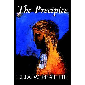 The Precipice by Elia W. Peattie Fiction Literary Romance Historical by Peattie & Elia W.