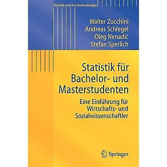 Statistik Fur Bachelor Und Masterstudenten by Walter Zucchini & Andreas Schlegel & Oleg Nenadic