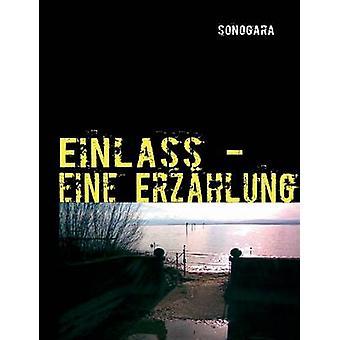 Einlass by Sonogara