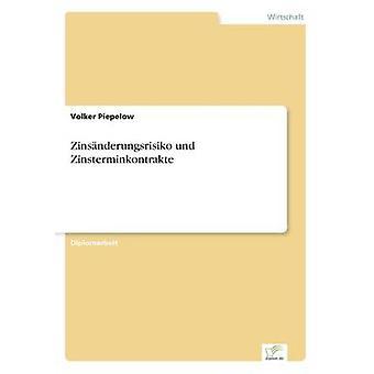 Zinsnderungsrisiko und Piepelow & フォルカーで Zinsterminkontrakte