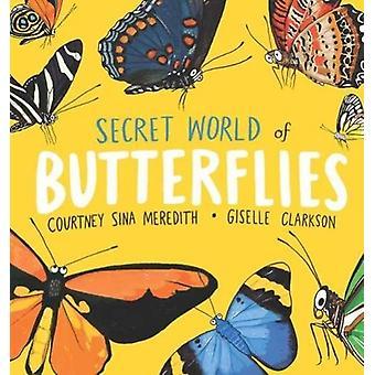 Hemlig värld av fjärilar av Courtney Sina Meredith - 9781760635305
