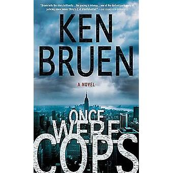 Once Were Cops by Ken Bruen - 9780312540173 Book