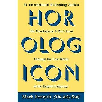 De Horologicon - een dagje uitstapje door de verloren woorden van het Engels