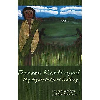 Doreen Kartinyeri - My Ngarrindjeri Calling by Doreen Kartinyeri - Sue